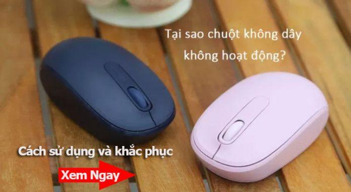 cách sử dụng và khắc phục lỗi chuột không dây không hoạt động đúng cách